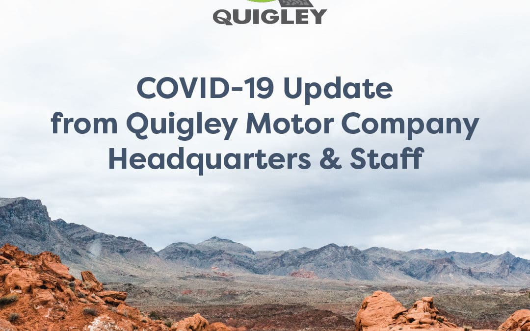 COVID-19 Update from Quigley Motor Company Headquarters